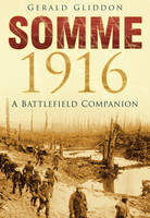 Book Cover for Somme 1916 A Battlefield Companion by Gerald Gliddon