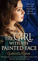 Cover for The Girl with the Painted Face by Gabrielle Kimm