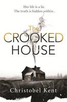 Cover for The Crooked House by Christobel Kent
