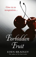 Cover for Forbidden Fruit by Eden Bradley