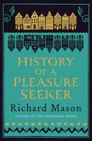 The History of a Pleasure Seeker