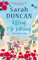 Cover for Kissing Mr Wrong by Sarah Duncan