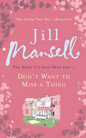 Cover for Don't Want to Miss a Thing by Jill Mansell
