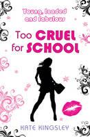 Too Cruel for School