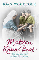 Cover for Matron Knows Best by Joan Woodcock