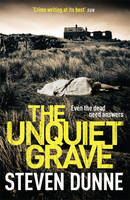Cover for The Unquiet Grave by Steven Dunne