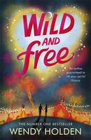 Cover for Wild and Free by Wendy Holden