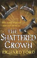 Cover for The Shattered Crown by Richard Ford