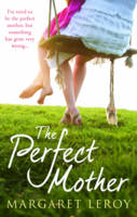 Cover for The Perfect Mother by Margaret Leroy