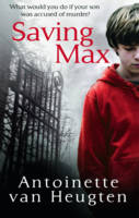 Cover for Saving Max by Antoinette Van Heugten