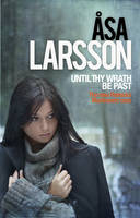 Until Thy Wrath Be Past : A Rebecka Martinsson Investigation
