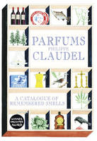 Parfums A Catalogue of Remembered Smells