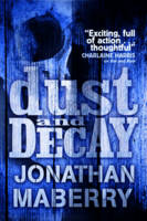 Cover for Dust and Decay by Jonathan Maberry