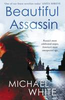 Cover for The Beautiful Assassin by Michael White