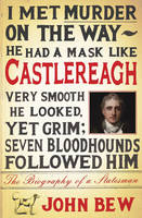 Castlereagh The Biography of a Statesman