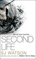 Cover for Second Life by S. J. Watson