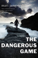 Cover for The Dangerous Game Anders Knutas Series 8 by Mari Jungstedt