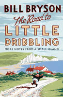 Cover for The Road to Little Dribbling More Notes from a Small Island by Bill Bryson
