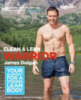 Cover for Clean & Lean Warrior Workout Your Blueprint for a Strong, Lean Body by James Duigan