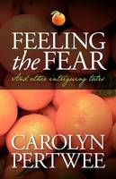 Feeling the Fear And Other Intriguing Tales