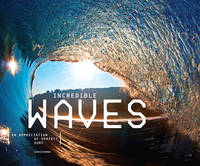 Cover for Incredible Waves An Appreciation of Perfect Surf by Chris Power