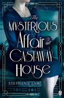 Cover for The Mysterious Affair at Castaway House by Stephanie Lam
