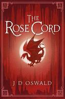 Cover for The Rose Cord by J.D. Oswald