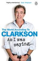 Cover for As I Was Saying ... by Jeremy Clarkson