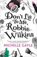 Cover for Don't Lie to Me, Robbie Wilkins by Michelle Gayle