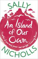 Cover for An Island of Our Own by Sally Nicholls