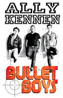Cover for Bullet Boys by Ally Kennen