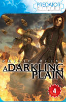 Cover for Predator Cities 4: A Darkling Plain by Philip Reeve