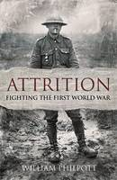 Cover for Attrition Fighting the First World War by William Philpott