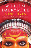Cover for Nine Lives: In Search of the Sacred in Modern India by William Dalrymple