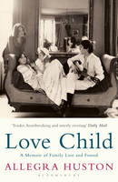 Love Child: A Memoir of Family Lost and Found