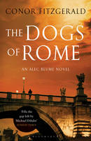 The Dogs of Rome An Alec Blume Novel
