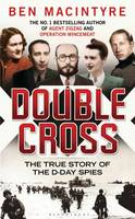 Cover for Double Cross The True Story of the D-Day Spies by Ben Macintyre