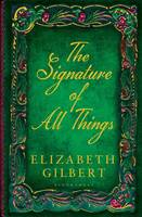 Cover for The Signature of All Things by Elizabeth Gilbert