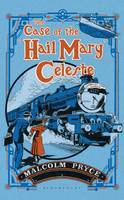 The Case of the 'Hail Mary' Celeste The Case Files of Jack Wenlock, Railway Detective