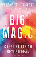 Cover for Big Magic Creative Living Beyond Fear by Elizabeth Gilbert