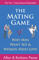 Cover for The Mating Game: Why Men Want Sex and Women Need Love by Allan Pease, Barbara Pease