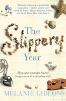 The Slippery Year : How One Woman Found Happiness in Everyday Life