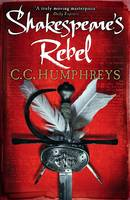 Cover for Shakespeare's Rebel by C. C. Humphreys