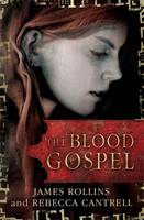 Cover for The Blood Gospel by James Rollins, Rebecca Cantrell