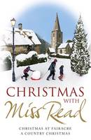 Cover for Christmas with Miss Read Christmas at Fairacre, A Country Christmas by Miss Read