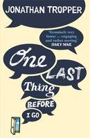Cover for One Last Thing Before I Go by Jonathan Tropper