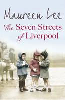 Cover for The Seven Streets of Liverpool by Maureen Lee