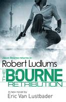 Cover for Robert Ludlum's The Bourne Retribution by Robert Ludlum, Eric van Lustbader