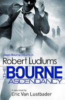Cover for Robert Ludlum's Bourne Ascendancy by Robert Ludlum