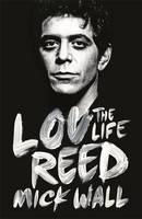 Lou Reed The Life
